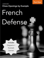 Chess Openings by Example: French Defense