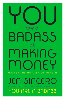You Are a Badass at Making Money - Jen Sincero book
