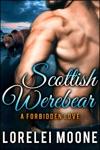 Scottish Werebear A Forbidden Love