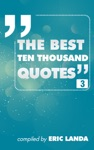 The Best Ten Thousand Quotes Part 3