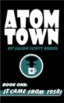Atom Town Book 1 It Came From 1958