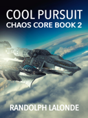 Cool Pursuit: Chaos Core Book 2
