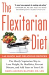 The Flexitarian Diet The Mostly Vegetarian Way To Lose Weight Be Healthier Prevent Disease And Add Years To Your Life