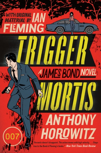 Anthony Horowitz - Trigger Mortis