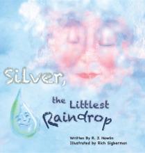 Silver, The Littlest Raindrop