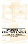 Studies In Primitive Looms - The South Seas