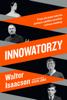 Walter Isaacson - Innowatorzy artwork