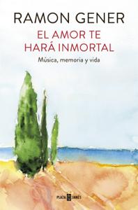 El amor te hará inmortal Book Cover