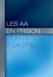 LES AA EN PRISON : D'UN DéTENU À LAUTRE