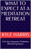 What To Expect At A Meditation Retreat