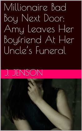 Millionaire Bad Boy Next Door: Amy Leaves Her Boyfriend At Her Uncle's Funeral image