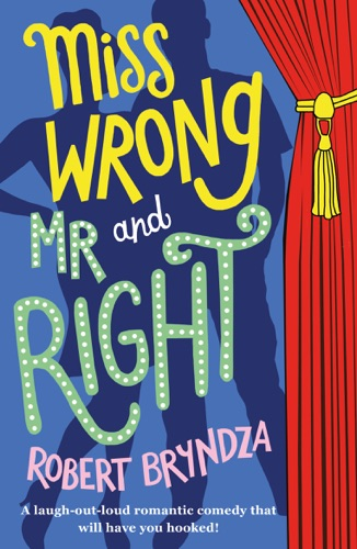 Robert Bryndza - Miss Wrong and Mr Right