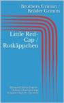 Little Red-Cap  Rotkppchen Bilingual Edition English - German  Zweisprachige Ausgabe Englisch - Deutsch