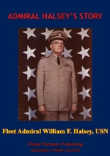 Admiral Halsey's Story [Illustrated Edition]