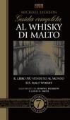 Guida completa al whisky di malto