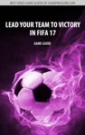 Lead Your Team To Victory In FIFA 17