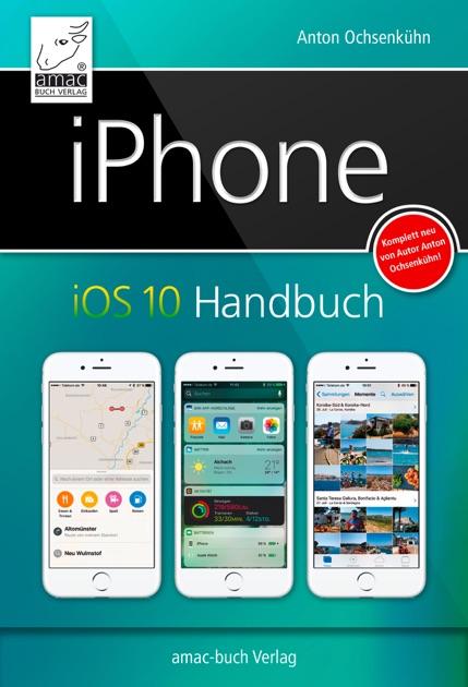iphone ios 10 handbuch von anton ochsenk hn in apple books. Black Bedroom Furniture Sets. Home Design Ideas