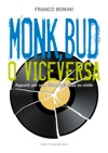 Monk Bud O Viceversa