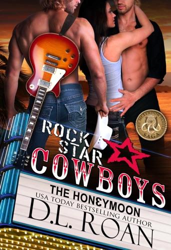 DL Roan - Rock Star Cowboys: The Honeymoon