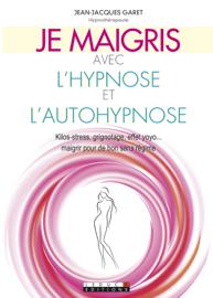 Je maigris avec l'hypnose et l'autohypnose