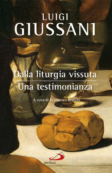 Dalla liturgia vissuta: una testimonianza di Luigi Giussani
