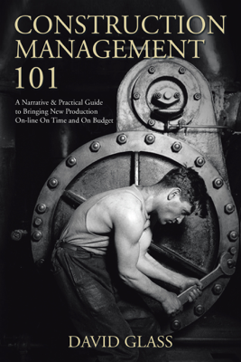 Construction Management 101 - David Glass book
