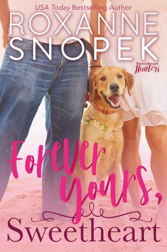 Forever Yours, Sweetheart - Roxanne Snopek - Roxanne Snopek