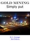 Gold Mining Simply Put
