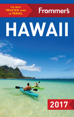 Frommer's Hawaii 2017 - Martha Cheng, Jeanne Cooper & Shannon Wianecki book