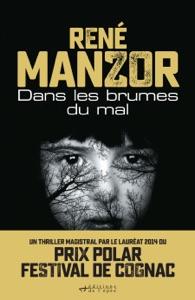 Dans les brumes du mal Par René Manzor