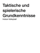 Taktische und spielerische Grundkenntnisse Indoor-Volleyball