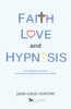 Jane Gage Govoni - Faith Love and Hypnosis artwork