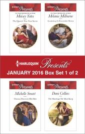 Harlequin Presents January 2016 - Box Set 1 of 2 - Maisey Yates, Michelle Smart, Melanie Milburne & Dani Collins