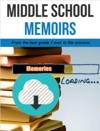 Middle School Memoirs