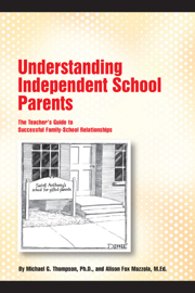 Understanding Independent School Parents: The Teacher's Guide to Successful Family-School Relationships book