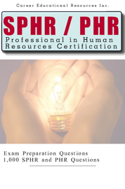 PHR Certification 1,000 Questions Professional in Human Resources / SPHR Senior Professional in Human Resources Questions phr exam