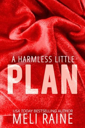 A Harmless Little Plan - Meli Raine - Meli Raine