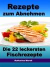 Rezepte Zum Abnehmen - Die 22 Leckersten Fischrezepte Mit Tipps Zum Abnehmen