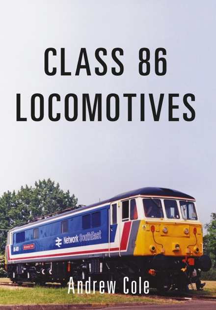 Class 86 Locomotives By Andrew Cole On Apple Books