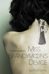 Miss Brandymoons Device