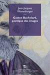 Gaston Bachelard Poetique Des Images