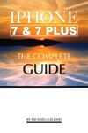 IPhone 7 And 7 Plus The Complete Guide
