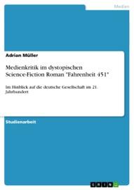 Medienkritik Im Dystopischen Science Fiction Roman Fahrenheit 451