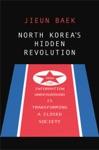 North Koreas Hidden Revolution
