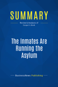 Summary: The Inmates Are Running the Asylum
