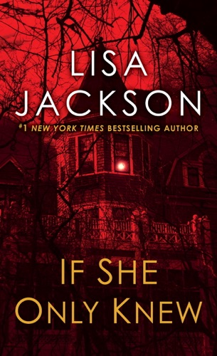 Lisa Jackson - If She Only Knew