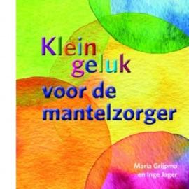 KLEIN GELUK VOOR DE MANTELZORGER
