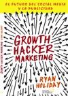 Growth Hacker Marketing El Futuro Del Social Media Y La Publicidad