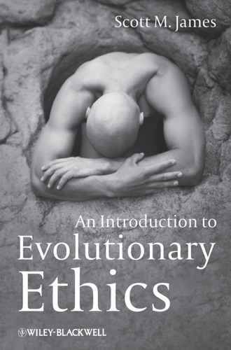 Scott M. James - An Introduction to Evolutionary Ethics