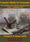 The Canadian Army At War - Canadas Battle In Normandy